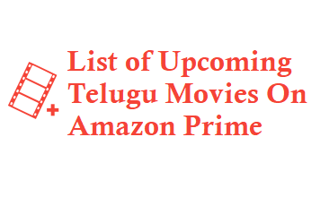 List Of Upcoming Telugu Movies On Amazon Prime Tollywood Online